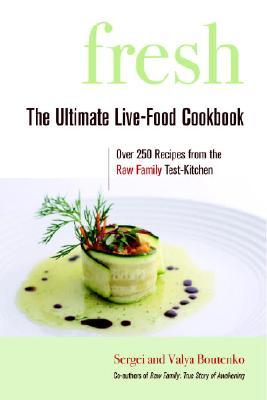 Fresh: The Ultimate Live-Food Cookbook, Boutenko, Sergei; Boutenko, Valya