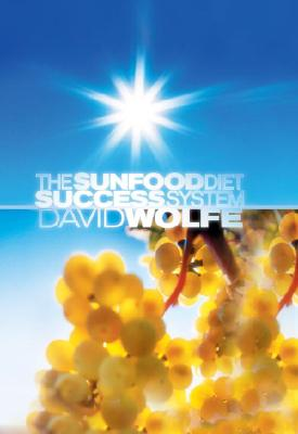 The Sunfood Diet Success System, Wolfe, David