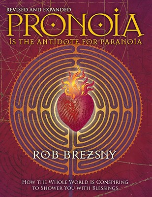Image for Pronoia is the Antidote for Paranoia