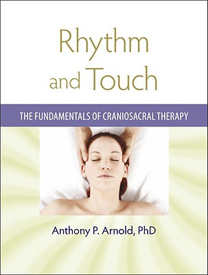 Image for Rhythm and Touch: The Fundamentals of Craniosacral Therapy