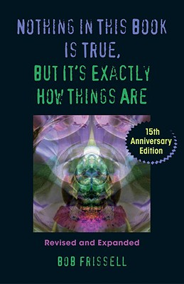 Image for Nothing in This Book Is True, But It's Exactly How Things Are, 15th Anniversary Edition