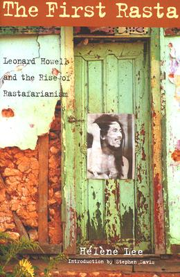 Image for The First Rasta: Leonard Howell and the Rise of Rastafarianism