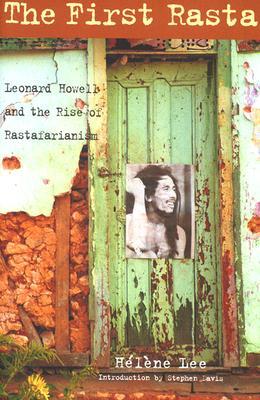 The First Rasta: Leonard Howell and the Rise of Rastafarianism, Lee, Helene