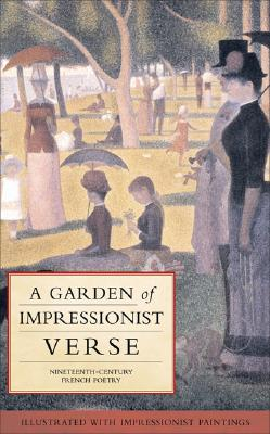 Image for A Garden of Impressionist Verse: Nineteenth-Century French Poetry