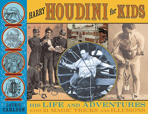 Image for Harry Houdini for Kids: His Life and Adventures with 21 Magic Tricks and Illusions (For Kids series)