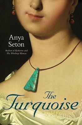 The Turquoise, Anya Seton