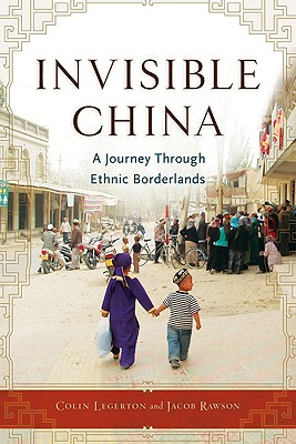 Image for Invisible China: A Journey Through Ethnic Borderlands