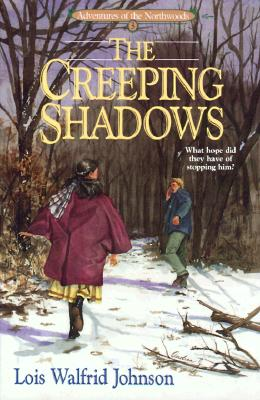 Image for The Creeping Shadows (Adventures of the Northwoods, Book 3)