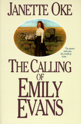 The Calling of Emily Evans (Women of the West), JANETTE OKE