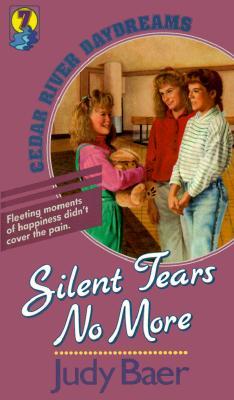 Image for Silent Tears No More (Cedar River Daydreams, Book 7)