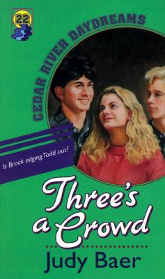 Image for Three's A Crowd (Cedar River Daydreams #22)