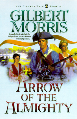 Image for Arrow of the Almighty (The Liberty Bell Series, Book 4)