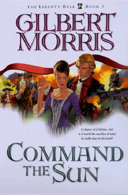 Image for Command the Sun (Liberty Bell, 7)
