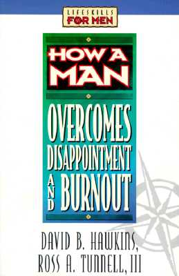 Image for How a Man Overcomes Disappointment and Burnout (Lifeskills for Men)