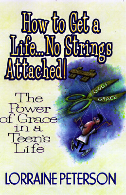 Image for How To Get A Life No Strings Attached!