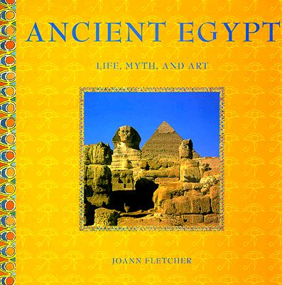 Image for ANCIENT EGYPT: Life, Myth, and Art