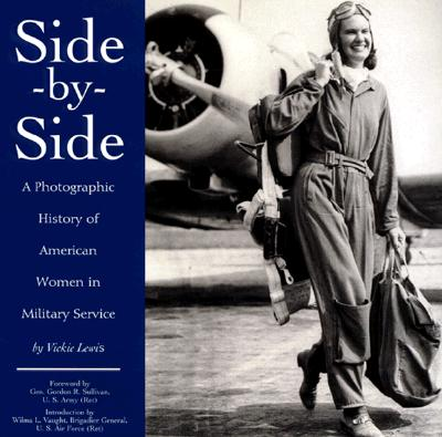 Image for Side-By-Side: A Photographic History of American Women in Military Service