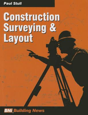 Construction Surveying & Layout, Stull, Paul