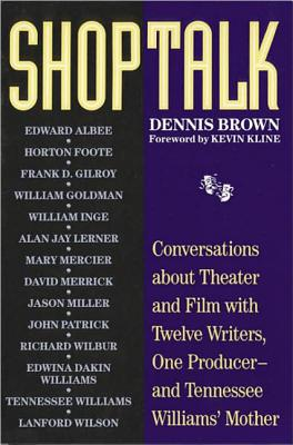 Image for Shoptalk : Conversations About Theater and Film with Twelve Writers, One Producer, and Tennessee Williams' Mother