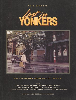 Neil Simon's Lost in Yonkers: The Illustrated Screenplay of the Film (Newmarket Pictorial Moviebook), Simon, Neil