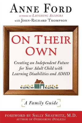Image for On Their Own: Creating an Independent Future for Your Adult Child With Learning Disabilities and ADHD: A Family Guide