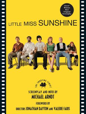 Image for Little Miss Sunshine: The Shooting Script (Newmarket Shooting Scripts Series)