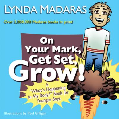 Image for On Your Mark, Get Set, Grow!: A 'What's Happening to My Body?' Book for Younger Boys