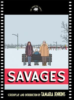Image for The Savages: The Shooting Script (Newmarket Shooting Scripts) (Paperback)