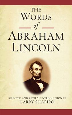 Image for The Words of Abraham Lincoln (Newmarket 'Words Of' Series)