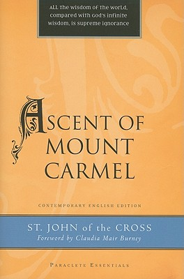 Ascent of Mount Carmel (Paraclete Essentials), John of the Cross