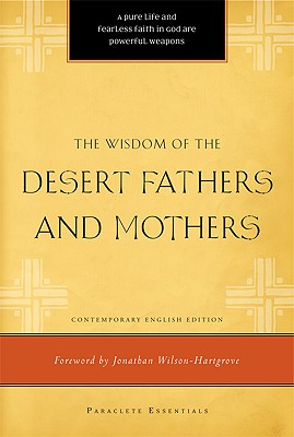 Image for The Wisdom of the Desert Fathers and Mothers (Paraclete Essentials)