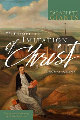 The Complete Imitation of Christ (Paraclete Giants), Father John Julian OJN