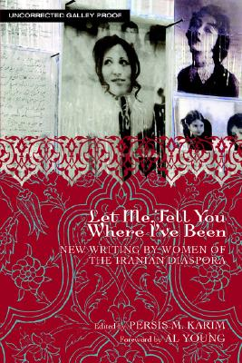 Image for Let Me Tell You Where I've Been: New Writing by Women of the Iranian Diaspora