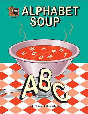 Image for Alphabet Soup: phonics in context for beginning readers (ps-2)