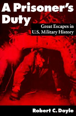 Image for A Prisoner's Duty: Great Escapes in U.S. Military History