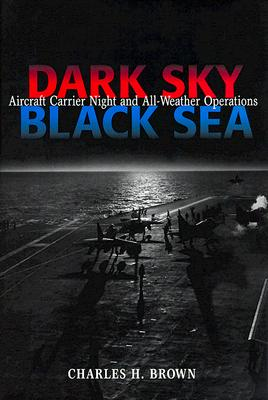 Image for DARK SKY BLACK SEA AIRCRAFT CARRIER NIGHT AND ALL-WEATHER OPERATIONS
