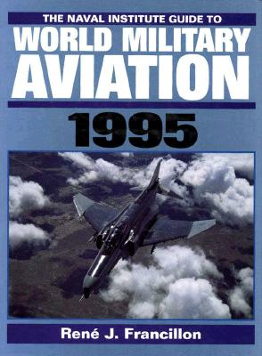 Image for The Naval Institute Guide to World Military Aviation, 1995