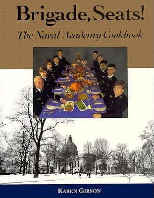 Image for Brigade, Seats!: The Naval Academy Cookbook