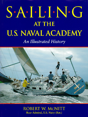 Image for Sailing at the U.S. Naval Academy: An Illustrated History