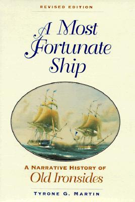 Image for A Most Fortunate Ship: A Narrative History of Old Ironsides