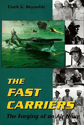 Image for The Fast Carriers : The Forging of an Air Navy