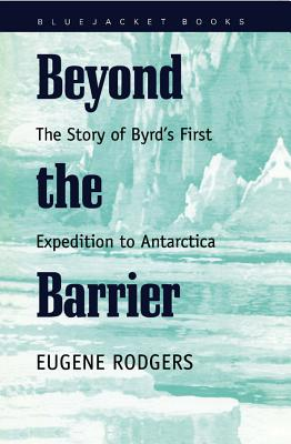 Image for Beyond the Barrier: The Story of Byrd's First Expedition to Antarctica (Bluejacket Books)