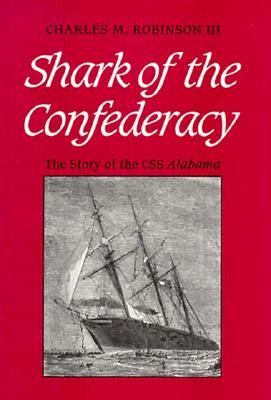 Image for Shark of the Confederacy: The Story of the CMS Alabama