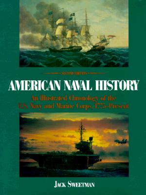Image for American Naval History: An Illustrated Chronology of the U.S. Navy and Marine Corps, 1775-Present
