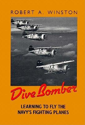 Image for Dive Bomber: Learning to Fly the Navy's Fighting Planes