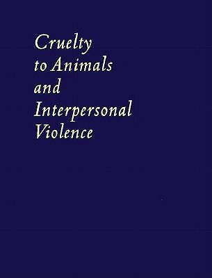 Image for Cruelty to Animals and Interpersonal Violence: Readings in Research and Application
