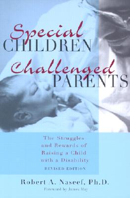 Image for Special Children, Challenged Parents: The Struggles and Rewards of Raising a Child With a Disability