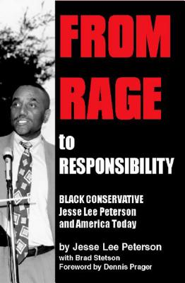 Image for From Rage to Responsibility: Black Conservative Jesse Lee Peterson and America Today