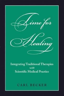 Image for Time for Healing: Integrating Traditional Therapies and Scientific Medical Practice