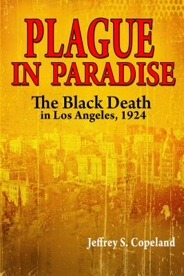Image for Plague in Paradise: The Black Death in Los Angeles, 1924